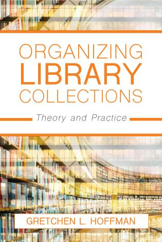 Cover image for the book Organizing Library Collections: Theory and Practice