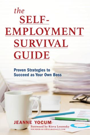 Cover image for the book The Self-Employment Survival Guide: Proven Strategies to Succeed as Your Own Boss