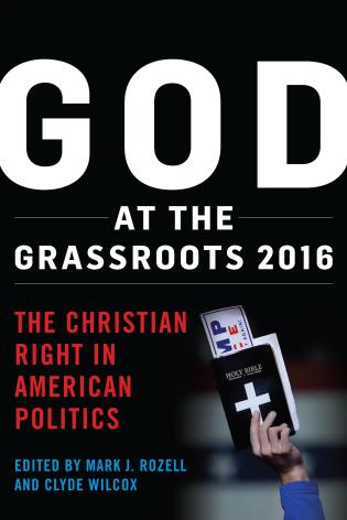 Cover image for the book God at the Grassroots 2016: The Christian Right in American Politics