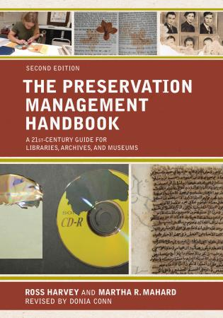 Cover image for the book The Preservation Management Handbook: A 21st-Century Guide for Libraries, Archives, and Museums, Second Edition