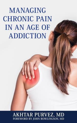 Cover image for the book Managing Chronic Pain in an Age of Addiction