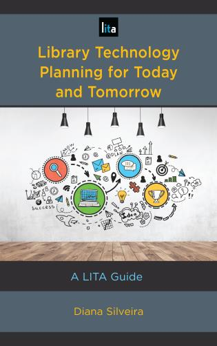 Cover image for the book Library Technology Planning for Today and Tomorrow: A LITA Guide