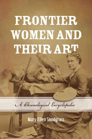 Cover image for the book Frontier Women and Their Art: A Chronological Encyclopedia