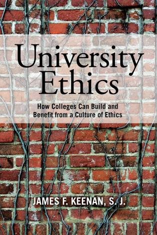 Cover image for the book University Ethics: How Colleges Can Build and Benefit from a Culture of Ethics