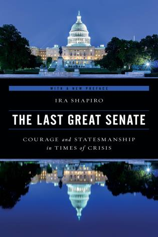 Cover image for the book The Last Great Senate: Courage and Statesmanship in Times of Crisis, Updated Edition
