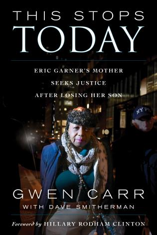Cover image for the book This Stops Today: Eric Garner's Mother Seeks Justice after Losing Her Son
