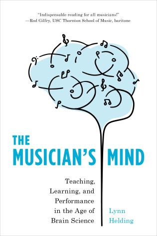 Cover image for the book The Musician's Mind: Teaching, Learning, and Performance in the Age of Brain Science