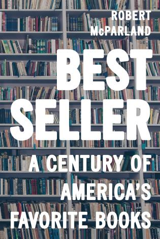 Cover image for the book Bestseller: A Century of America's Favorite Books