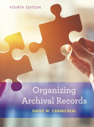 Cover image for the book Organizing Archival Records, 4th Edition