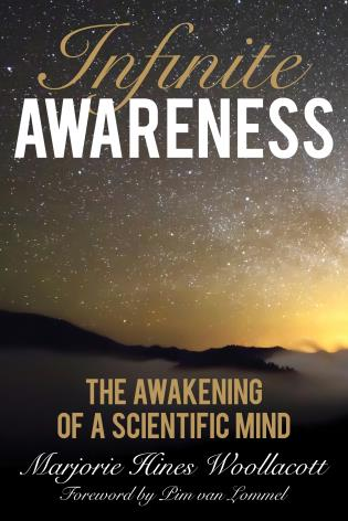 Cover image for the book Infinite Awareness: The Awakening of a Scientific Mind