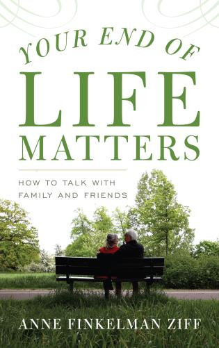 Cover image for the book Your End of Life Matters: How to Talk with Family and Friends