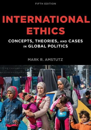 Cover image for the book International Ethics: Concepts, Theories, and Cases in Global Politics, Fifth Edition