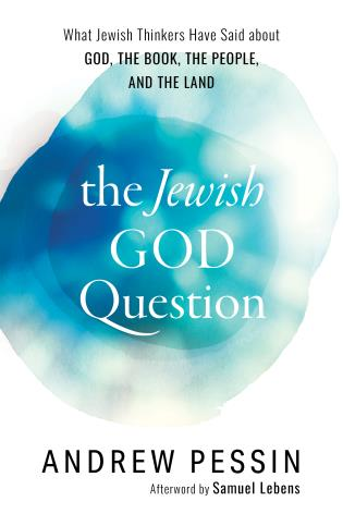 Cover image for the book The Jewish God Question: What Jewish Thinkers Have Said about God, the Book, the People, and the Land