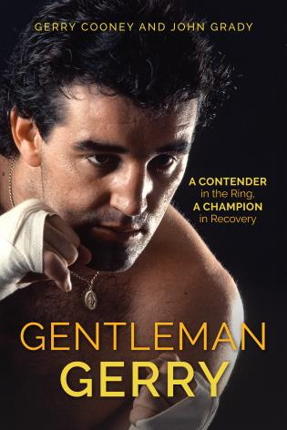 Cover image for the book Gentleman Gerry: A Contender in the Ring, a Champion in Recovery