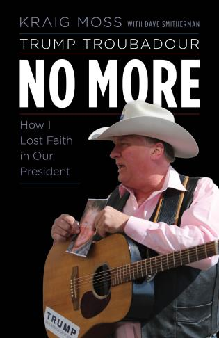 Cover image for the book Trump Troubadour No More: How I Lost Faith in Our President