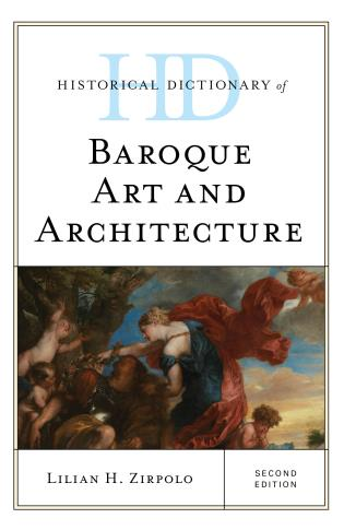 Cover image for the book Historical Dictionary of Baroque Art and Architecture, Second Edition