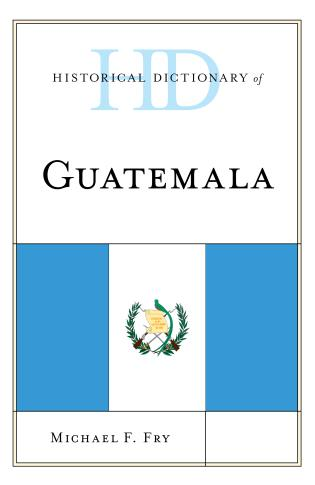 Cover image for the book Historical Dictionary of Guatemala