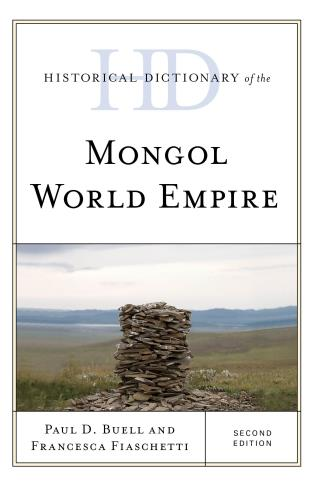 Cover image for the book Historical Dictionary of the Mongol World Empire, Second Edition