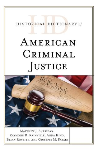 Cover image for the book Historical Dictionary of American Criminal Justice