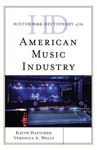 Cover image for the book Historical Dictionary of the American Music Industry