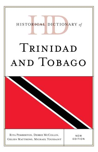 Cover image for the book Historical Dictionary of Trinidad and Tobago, New Edition