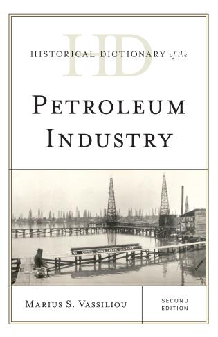 Cover image for the book Historical Dictionary of the Petroleum Industry, Second Edition