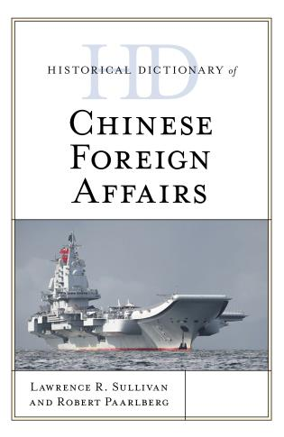 Cover image for the book Historical Dictionary of Chinese Foreign Affairs