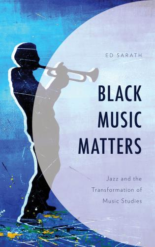 Cover image for the book Black Music Matters: Jazz and the Transformation of Music Studies