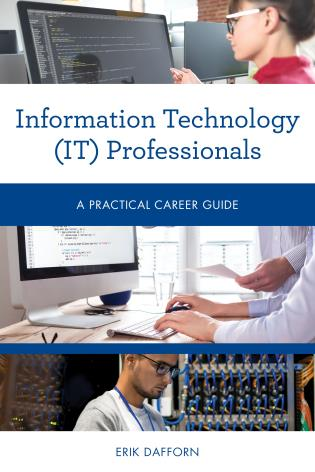 Cover image for the book Information Technology (IT) Professionals: A Practical Career Guide