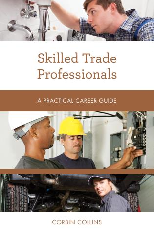 Cover image for the book Skilled Trade Professionals: A Practical Career Guide