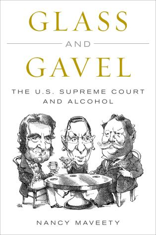 Cover image for the book Glass and Gavel: The U.S. Supreme Court and Alcohol