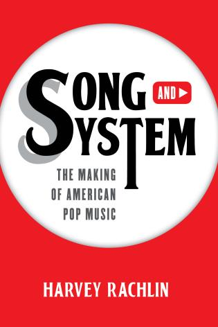 Cover image for the book Song and System: The Making of American Pop Music