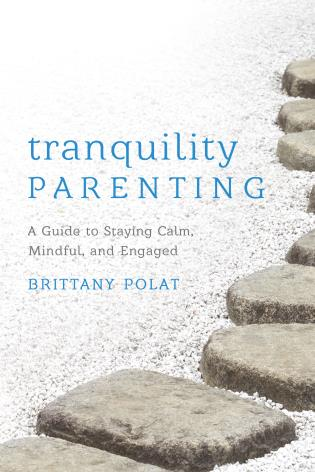 Cover image for the book Tranquility Parenting: A Guide to Staying Calm, Mindful, and Engaged