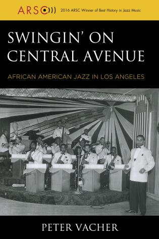 Cover image for the book Swingin' on Central Avenue: African American Jazz in Los Angeles