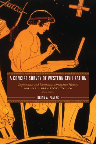 Cover image for the book A Concise Survey of Western Civilization: Supremacies and Diversities throughout History, Volume 1:Prehistory to 1500, Third Edition