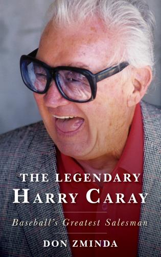 Cover image for the book The Legendary Harry Caray: Baseball's Greatest Salesman