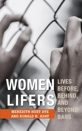Cover image for the book Women Lifers: Lives Before, Behind, and Beyond Bars