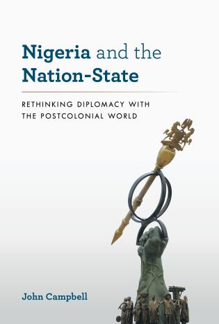 Cover image for the book Nigeria and the Nation-State: Rethinking Diplomacy with the Postcolonial World