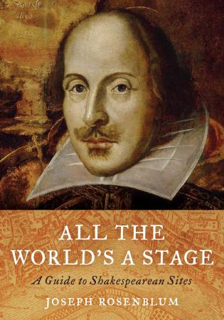 Cover image for the book All the World's a Stage: A Guide to Shakespearean Sites