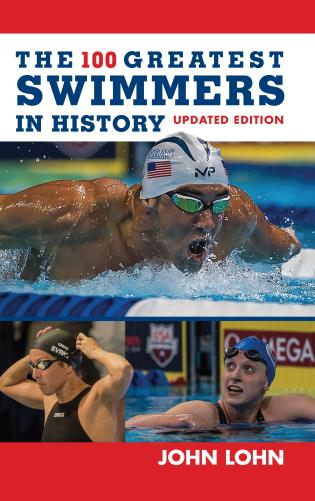 Cover image for the book The 100 Greatest Swimmers in History, Updated Edition