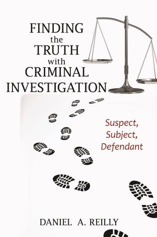 Cover image for the book Finding the Truth with Criminal Investigation: Suspect, Subject, Defendant