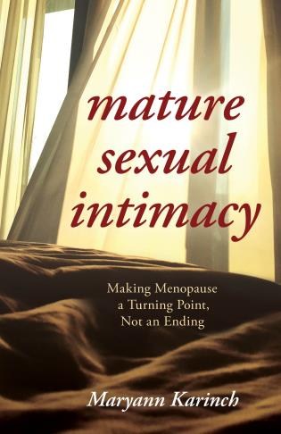Cover image for the book Mature Sexual Intimacy: Making Menopause a Turning Point not an Ending