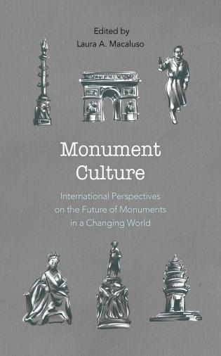 Monument Culture: International Perspectives on the Future of