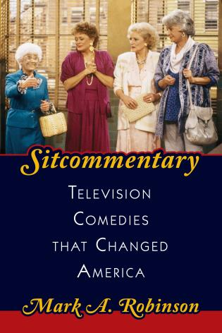 Cover image for the book Sitcommentary: Television Comedies That Changed America