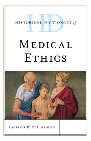 Cover image for the book Historical Dictionary of Medical Ethics