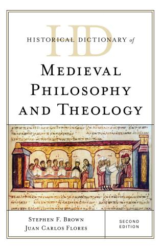 Cover image for the book Historical Dictionary of Medieval Philosophy and Theology, Second Edition