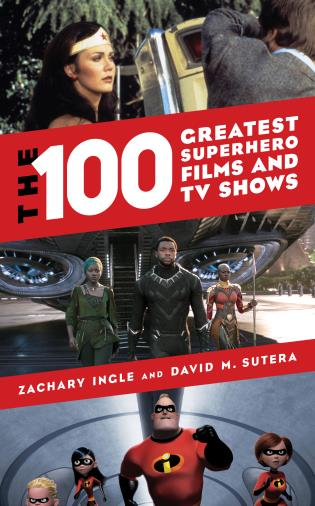 Cover image for the book The 100 Greatest Superhero Films and TV Shows