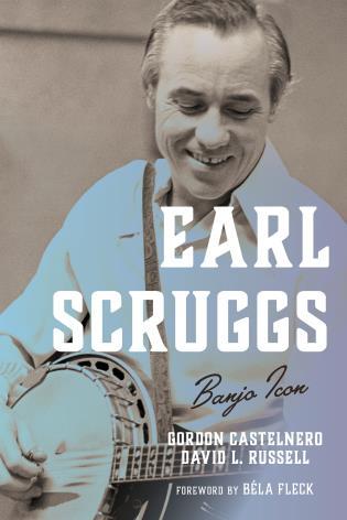 Cover image for the book Earl Scruggs: Banjo Icon