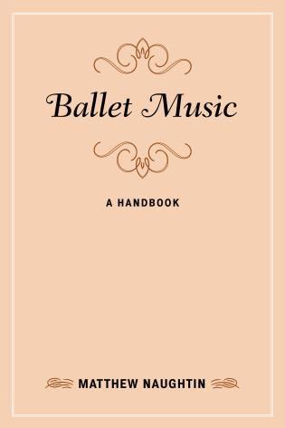 Cover image for the book Ballet Music: A Handbook