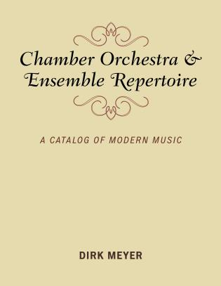 Cover image for the book Chamber Orchestra and Ensemble Repertoire: A Catalog of Modern Music